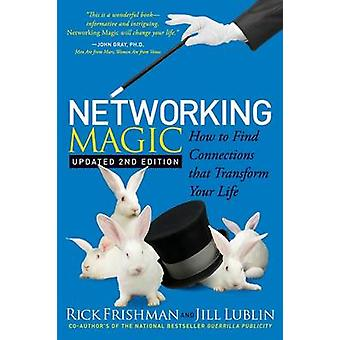 Networking Magic by Rick FrishmanJill Lublin