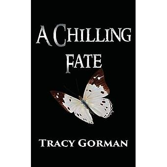 A Chilling Fate by Gorman & Tracy