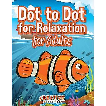 Dot to Dot for Relaxation for Adults by Creative Playbooks