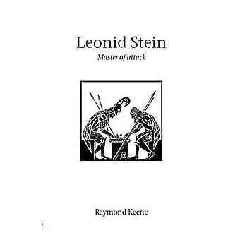 Leonid Stein  Master of attack by Keene & Raymond