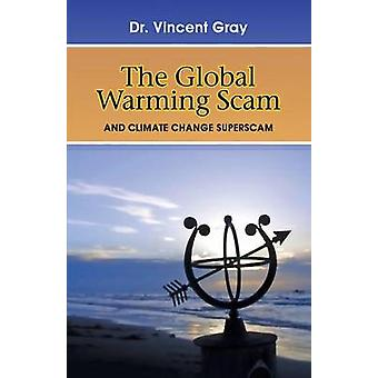 The Global Warming Scam by Gray & Vincent