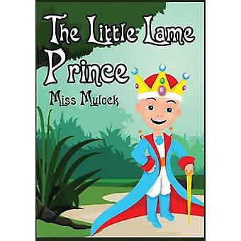 The Little Lame Prince by Mulock & Miss
