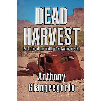 Dead Harvest Deadwater Series Book 5 by Giangregorio & Anthony