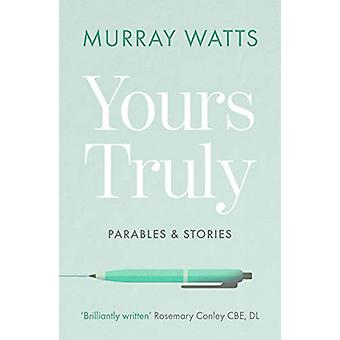 Yours Truly - Parables and Stories by Murray Watts - 9780281080946 Book