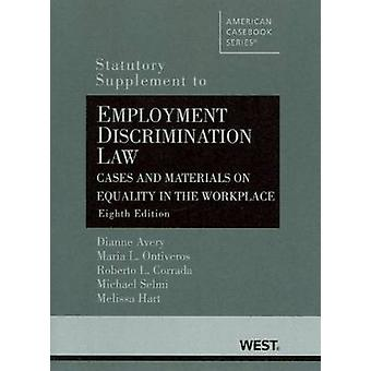 Employment Discrimination Law - Cases and Materials on Equality in th
