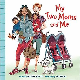 My Two Moms and Me by Michael Joosten - 9780525580126 Book