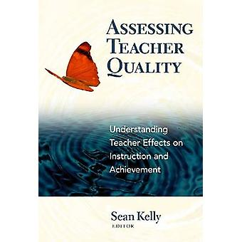 Assessing Teacher Quality - Understanding Teacher Effects on Instructi