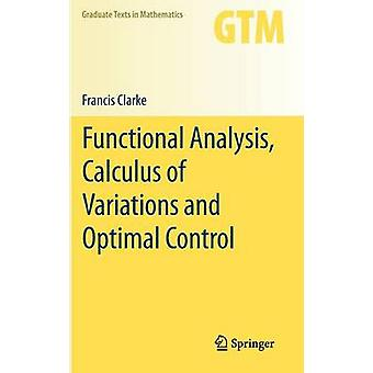 Functional Analysis - Calculus of Variations and Optimal Control by F