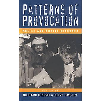 Patterns of Provocation - Police and Public Disorder by Richard Bessel