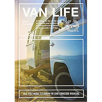 Van Life - All you need to know in one concise manual by Nigel Donnell