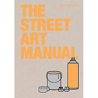 The Street Art Manual by Barney Francis - 9781786275233 Book