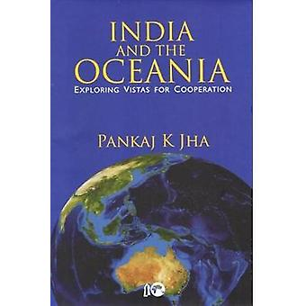 India and the Oceania - Exploring Vistas for Cooperation by Pankaj K.