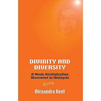 Divinity and Diversity - A Hindu Revitalization Movement in Malaysia b