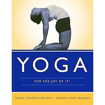 Yoga For The Joy Of It! by Minda Goodman Kraines - 9780763765941 Book