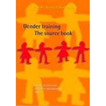 Gender Training - The Source Book (2nd New edition) by Sarah Cummings