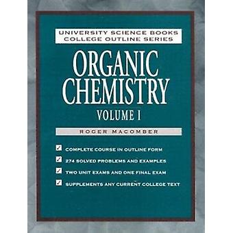 Organic Chemistry Volume 1 by Roger S. Macomber - 9780935702903 Book
