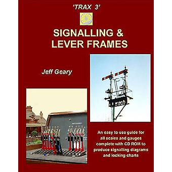 Trax 3 - Signalling and Lever Frames by Jeff Geary - 9781906419615 Book