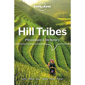 Lonely Planet Hill Tribes Phrasebook & Dictionary by Lonely Plane