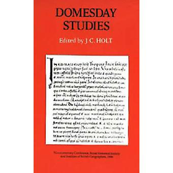 Domesday Studies - Papers read at the Novocentenary Conference of the