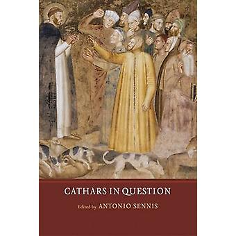 Cathars in Question by Antonio Sennis - 9781903153680 Book