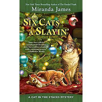 Six Cats A Slayin' by Miranda James - 9780451491114 Book