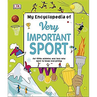 My Encyclopedia of Very Important Sport - For little athletes and fans