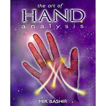The Art of Hand Analysis by Mir Bashir