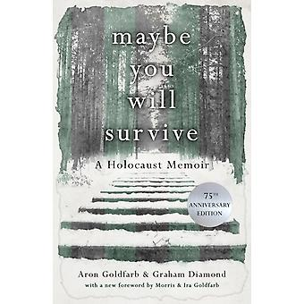 Maybe you will Survive by Goldfarb & Aron