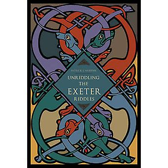 Unriddling the Exeter Riddles by Patrick J. Murphy - 9780271048413 Bo