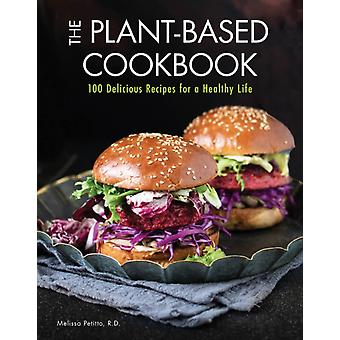 The PlantBased Cookbook by Petitto & R.D. & Melissa