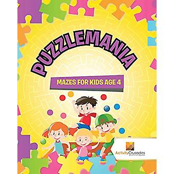 Puzzlemania - Mazes for Kids Age 4 by Activity Crusades - 978022821907