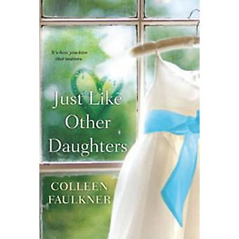 Just like other daughters by Colleen Faulkner - 9780758266842 Book