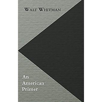 An American Primer by Walt Whitman - 9781473308886 Book