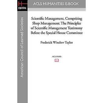 Scientific Management - Comprising Shop Management - The Principles of