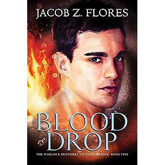 Blood Drop by Jacob Z. Flores - 9781640800397 Book