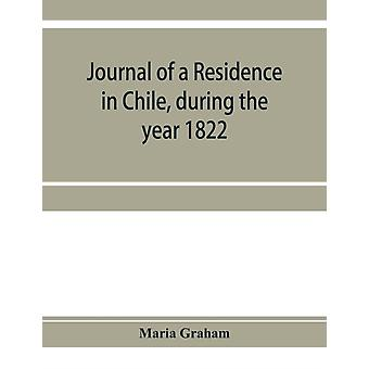 Journal of a residence in Chile during the year 1822 by Maria Graham