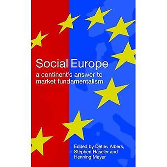Sociaal Europa: A Continent>s Antwoord op marktfundamentalisme