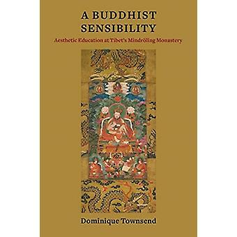 A Buddhist Sensibility by Dominique Assistant Professor of Buddhist Studies Townsend
