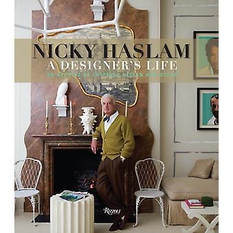 Nicky Haslam  A Designers Life by Nicky Haslam