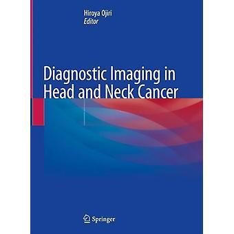 Diagnostica imaging nel cancro alla testa e al collo a cura di Hiroya Ojiri