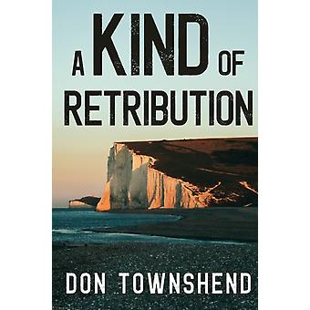A Kind of Retribution by Don Townshend
