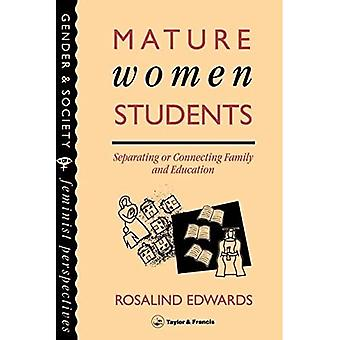 Mature Women Students: Separating or Connecting Family and Education