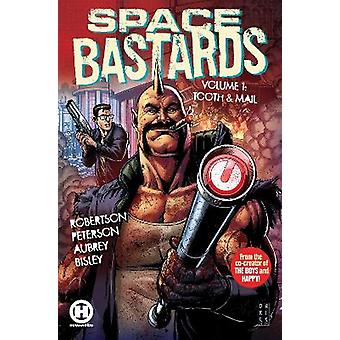 Space Bastards Vol. 1: Tooth & Mail