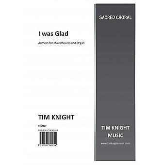 I was Glad when they said unto me (Tim Knight)