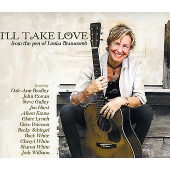 Louisa Branscomb - I'Ll Take Love [CD] USA import
