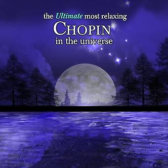 Ultimate Most Relaxing Chopin in the Universe - The Ultimate Most Relaxing Chopin in the Universe [CD] USA import