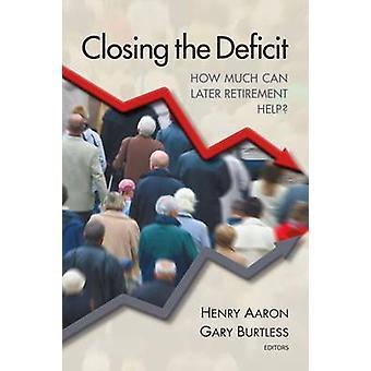 Schließen die Defizit - wie viel späteren Ruhestand helfen? von Henry J.