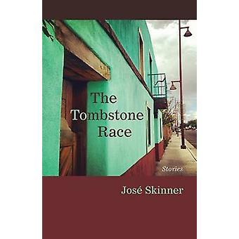 Tombstone Race - historier af Jose Skinner - 9780826356277 bog