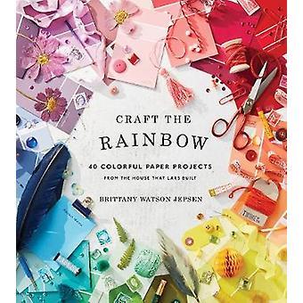 Den Regenbogen - 40 bunten Papier-Projekte aus dem Haus, dass Lar Handwerk