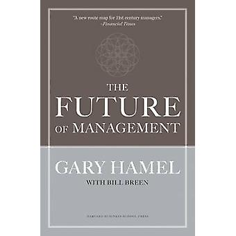 The Future of Management by Gary Hamel - 9781422102503 Book